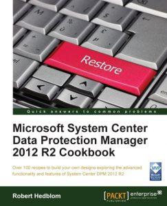 SCDPM 2012 R2 Cookbook